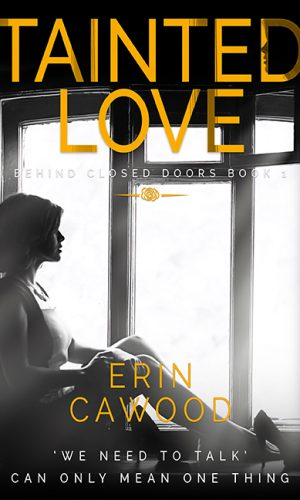 Cover of Tainted Love: A Gripping Psychological Thriller by Erin Cawood